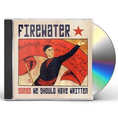 Firewater SONGS WE SHOULD HAVE WRITTEN CD