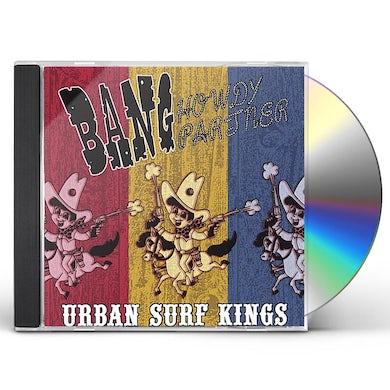 Urban Surf Kings BANG HOWDY PARTNER CD