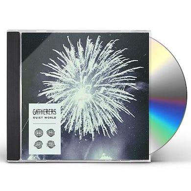 Gatherers QUIET WORLD CD