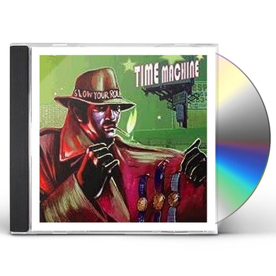 Time Machine SLOW YOUR ROLL CD