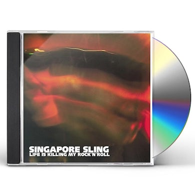 SINGAPORE SLING LIFE IS KILLING MY ROCK N ROLL CD