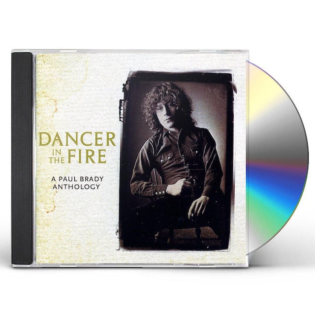 DANCER IN THE FIRE: A PAUL BRADY ANTHOLOGY CD