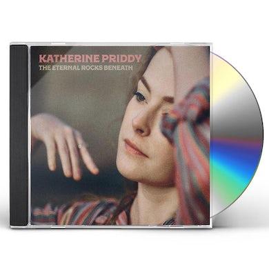 Katherine Priddy ETERNAL ROCKS BENEATH CD