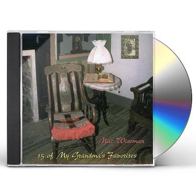 Mac Wiseman 15 OF MY GRANDMA'S FAVORITES CD