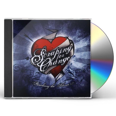 Scraping For Change BREAKING THE SILENCE EP CD