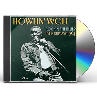 Howlin' Wolf ROCKIN THE BLUES LIVE IN GERMANY CD