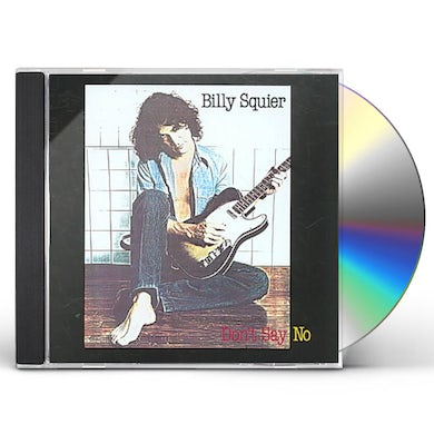 Billy Squier DON'T SAY NO CD