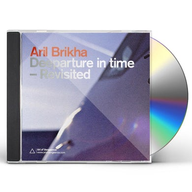 Aril Brikha DEEPARTURE IN TIME: REVISITED CD