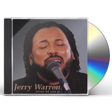Jerry Warren NEVER LET YOU GO CD