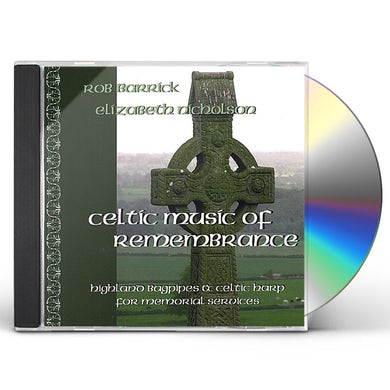 Rob Barrick CELTIC MUSIC OF REMEMBRANCE: HIGHLAND BAGPIPE CD