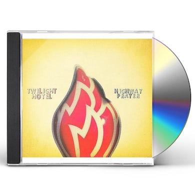 Twilight Hotel HIGHWAY PRAYER CD