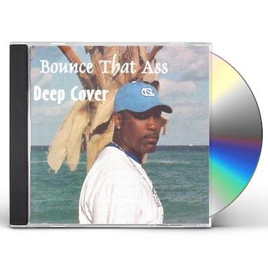 Deep Cover BOUNCE THAT ASS CD