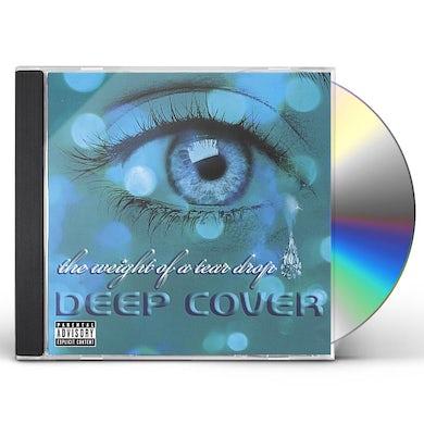 Deep Cover WEIGHT OF A TEARDROP CD