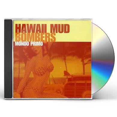 Hawaii Mud Bombers MONDO PRIMO CD