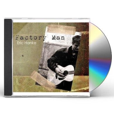 Eric Hanke FACTORY MAN CD