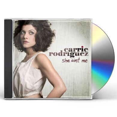Carrie Rodriguez SHE AIN'T ME CD