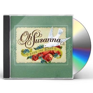 OH SUSANNA SOON THE BIRDS CD
