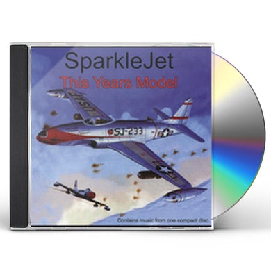 Sparklejet THIS YEARS MODEL CD