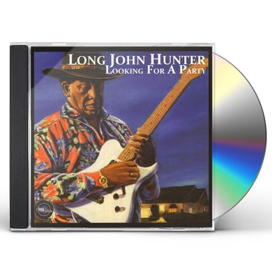 Long John Hunter LOOKING FOR A PARTY CD