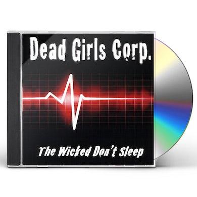 Dead Girls Corp. WICKED DON'T SLEEP CD