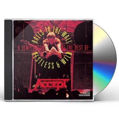 Accept COMPILATION: RESTLESS & WILD & BALLS TO THE WALL CD
