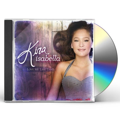 Kira Isabella LOVE ME LIKE THAT CD