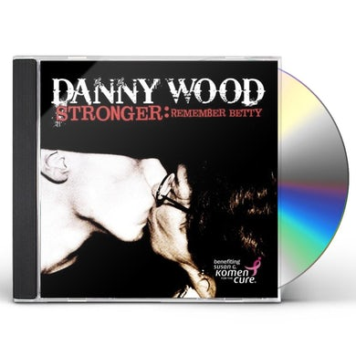 Danny Wood STRONGER: REMEMBER BETTY CD