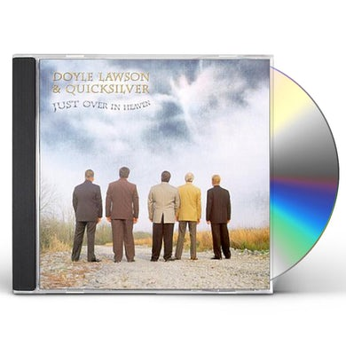 Doyle Lawson & Quicksilver JUST OVER IN HEAVEN CD
