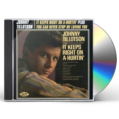 Johnny Tillotson IT KEEPS RIGHT ON-HURTIN / YOU CAN NEVER STOP ME CD