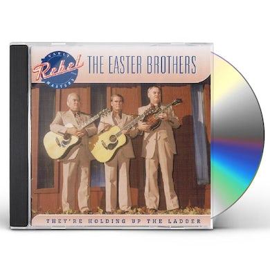 Easter Brothers THEY'RE HOLDING UP THE THE LADDER CD