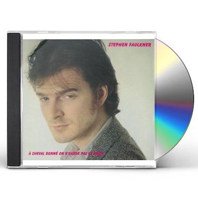 Stephen Faulkner CHEVAL DONNE ON R'GARDE PAS LA BRIDE CD