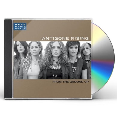 Antigone Rising FROM THE GROUND UP CD