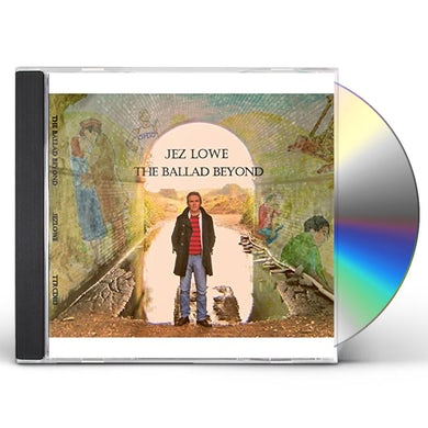 Jez Lowe BALLAD BEYOND CD