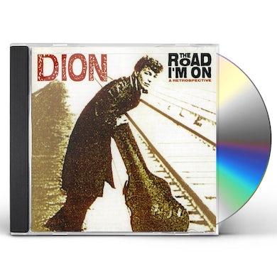 Dion ROAD I'M ON: A RETROSPECTIVE CD