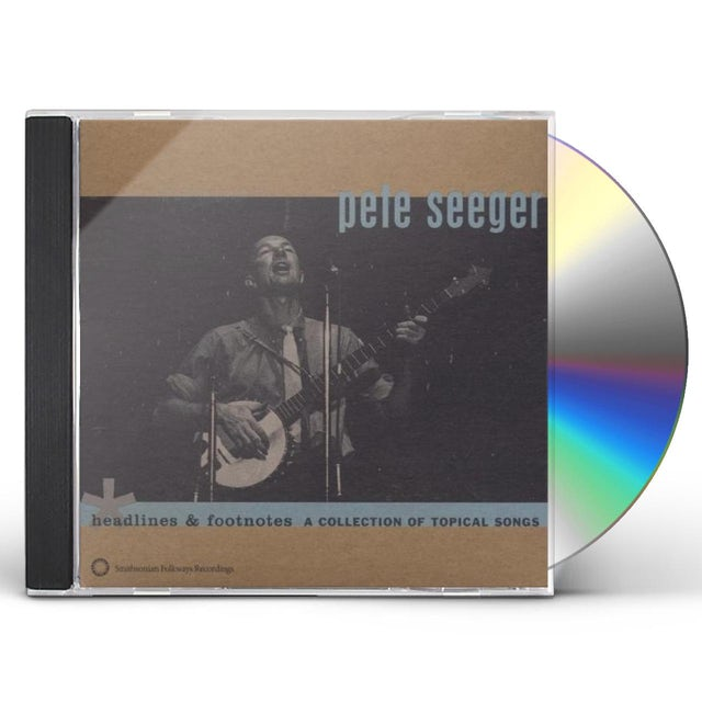 Pete Seeger HEADLINES & FOOTNOTES: COLLECTION OF TOPICAL SONGS CD