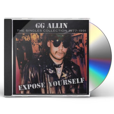 Gg Allin EXPOSE YOURSELF: SINGLES COLLECTION 1977-1991 CD