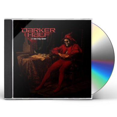 Darker Half IF YOU ONLY KNEW CD