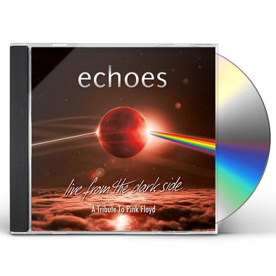 Echoes LIVE FROM THE DARK SIDE (A TRIBUTE TO PINK FLOYD) CD