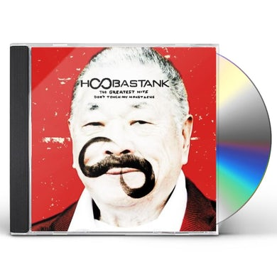 Hoobastank GREATEST HITS: DON'T TOUCH MY MOUSTACHE CD