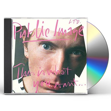 P.I.L. THIS IS WHAT YOU WANT: THIS IS WHAT CD