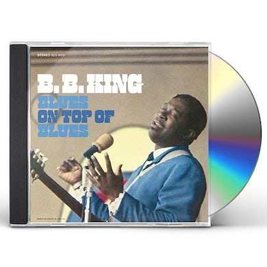 B.B. King BLUES ON TOP OF THE BLUES CD