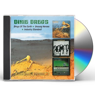 Dixie Dregs DREGS OF THE EARTH UNSUNG HEROES INDUSTRY STANDARD CD