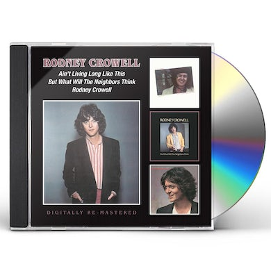 Rodney Crowell AIN'T LIVING LONG LIKE THIS CD
