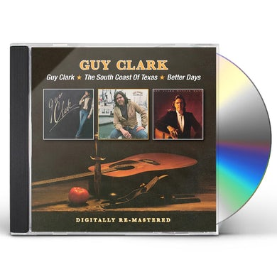 GUY CLARK SOUTH COAST OF TEXAS BETTER DAYS CD