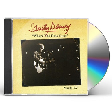 Sandy Denny WHO KNOWS WHERE THE TIME GOES: THE EARLY YEARS CD