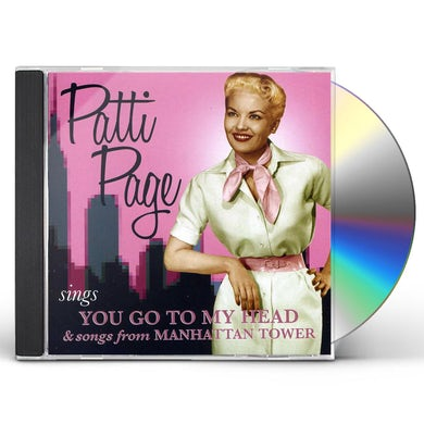 Patti Page SINGS YOU GO TO MY HEAD & SONGS FROM MANHATTAN CD