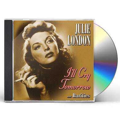 Julie London I'LL CRY TOMORROW & RARITIES CD