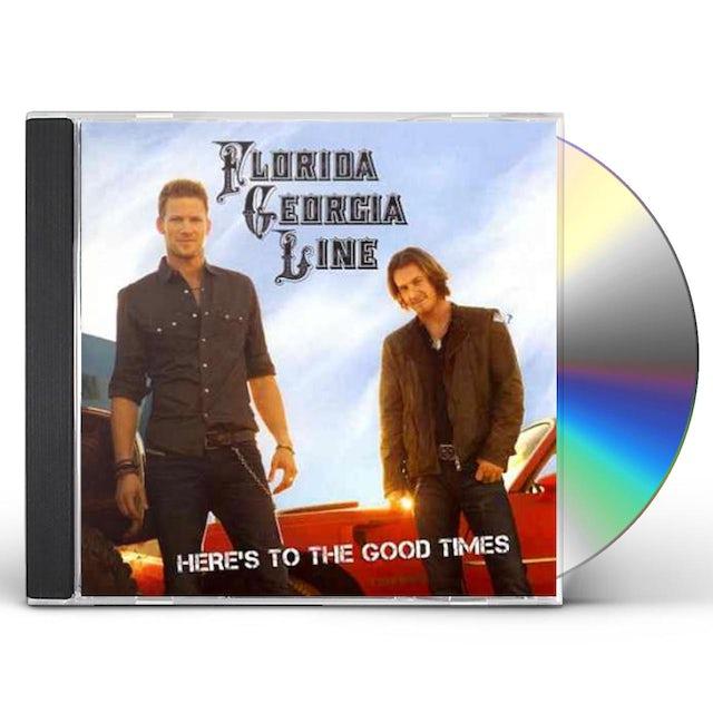 Florida Georgia Line HERE'S TO THE GOOD TIMES CD