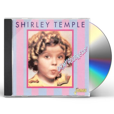 Shirley Temple OH MY GOODNESS CD