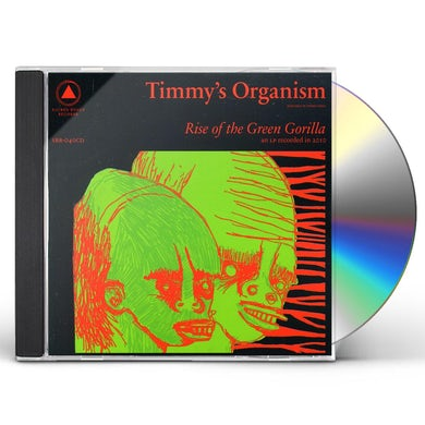 Timmy's Organism RISE OF THE GREEN GORILLA CD